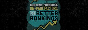 Content Forecast: On Page Factors for Better Rankings image Content Forecast On Page Factors for Better Rankings