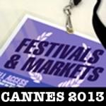 Deadline Festivals & Markets Watch Podcast – Cannes 2013