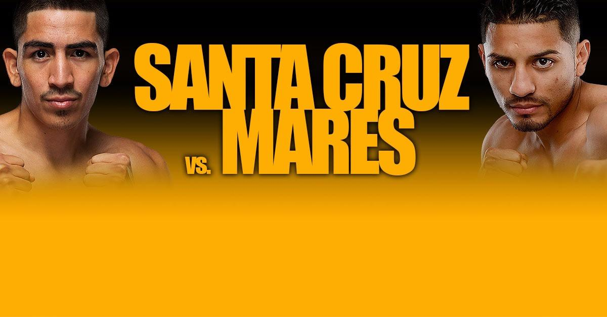 Santa Cruz vs Mares - Sat Aug 29 - 10PM ET on ESPN