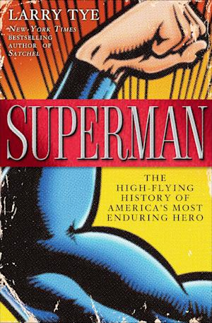 "This book cover image released by Random House shows ""Superman: The High-Flying History of America's Most Enduring Hero,"" by Larry Tye.   (AP Photo/Random House)"