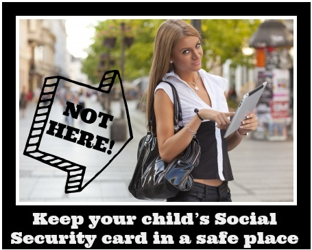 Keep your child's Social Security card in a safe place
