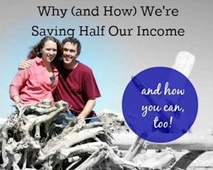 Why (and How) We're Saving Half Our Income