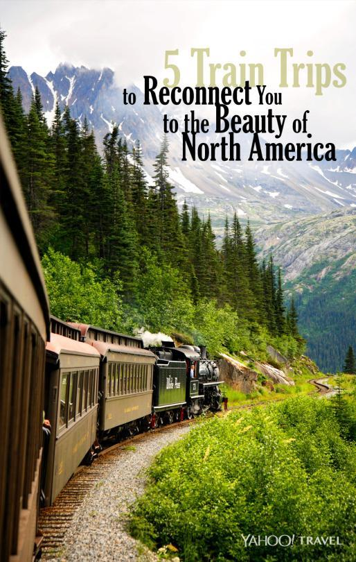 5 Train Trips to Reconnect You to the Beauty of North America