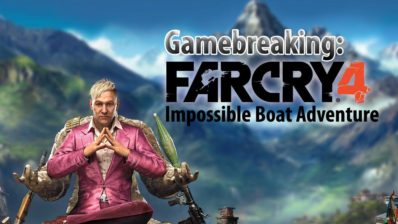 Video: Watch us break Far Cry 4 for our own amusement