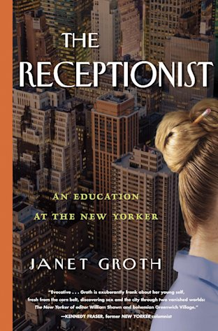 This book cover image released by Algonquin shows &quot;The Receptionist: An Education at the New Yorker,&quot; by Janet Groth. (AP Photo/Algonquin)