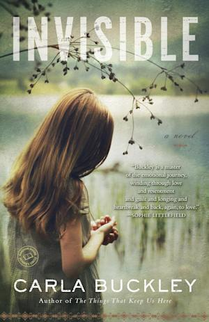 """This book cover image released by Bantam shows """"Invisible,"""" by Carla Buckley. Family bonds unravel and a horrible secret tears sisters apart in Buckley's new book. (AP Photo/Bantam)"""