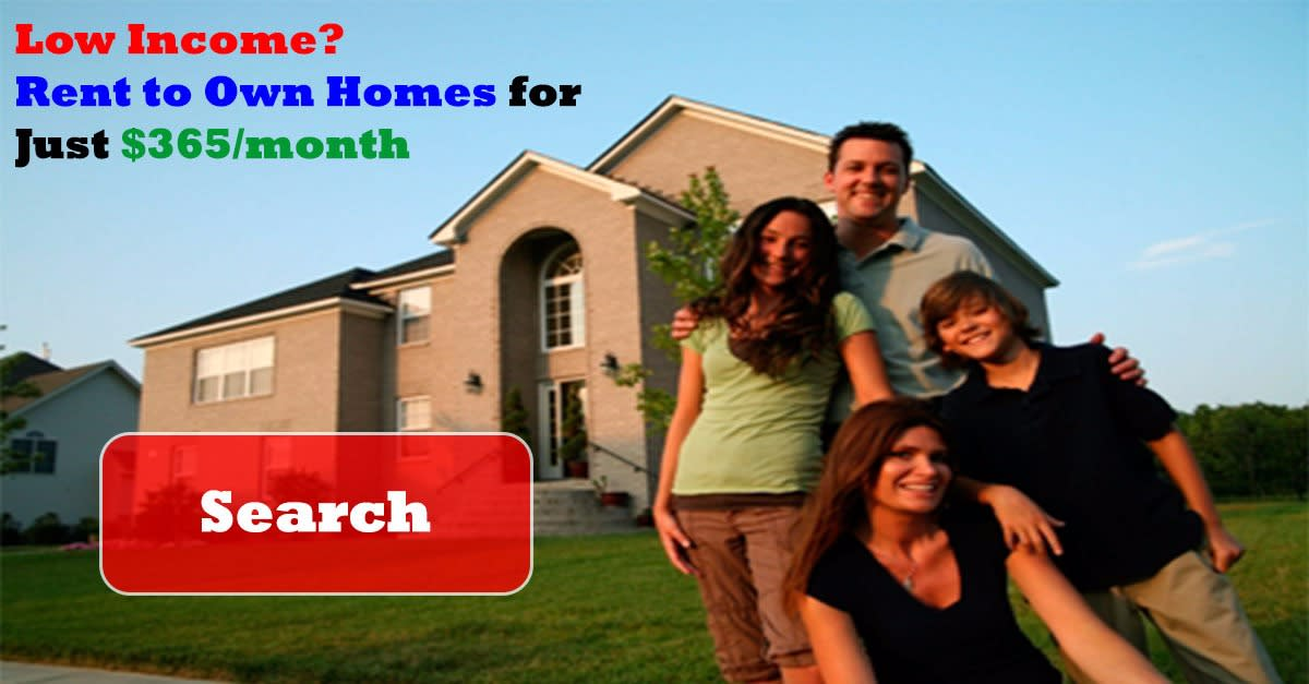 Low Income? Rent to Own Homes for just $365/month