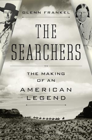 "This book cover image released by Bloomsbury shows ""The Searchers: The Making of an American Legend,"" by Glenn Frankel. (AP Photo/Bloomsbury)"