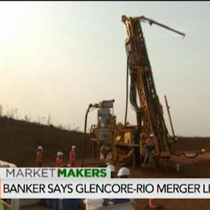Glencore-Rio Merger a Certainty for Mining Banker