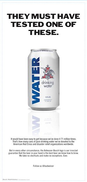 This image provided by Anheuser-Busch InBev., shows a full-page advertisement placed the maker of Budweiser and other beers, that was meant to counter a lawsuit filed in several states that accuses the brewer of cheating consumers out of the stated alcohol percentage by adding water just before bottling its beers. InBev poked fun at the suit by pointing to its charitable donations of drinking water to relief organizations responding to disasters. The ad ran in newspapers across the country. (AP Photo/Anheuser-Busch InBev)