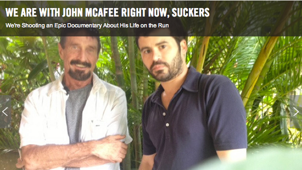 Vice Accidentally Reveals John McAfee's Secret Whereabouts from on the Lam