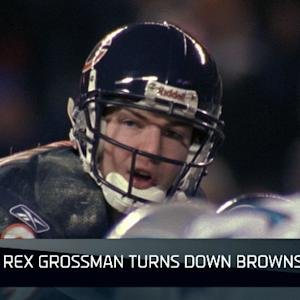Rex Grossman turns down Browns