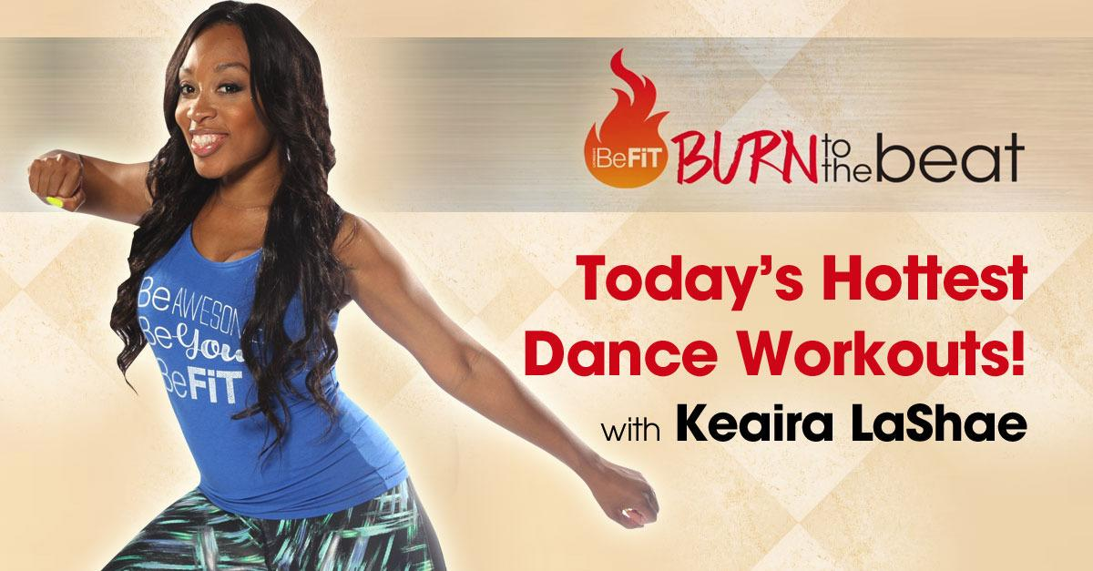 Burn to the Beat Hot Dance Workouts!