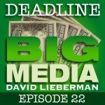 Deadline Big Media With David …