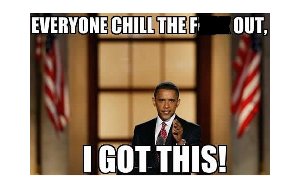 Obama to His Base: Chill the F--- Out