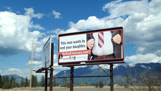In this Oct. 2012 photo provided by Shared Hope International is one of the organizations billboards near Kalispell, Mt., that started going up across the country to raise awareness about the problem of child sex trafficking. A number of states attorneys general are pressing Congress for more authority to go after websites that host ads for child sex traffickers. (AP Photo/Shared Hope International)