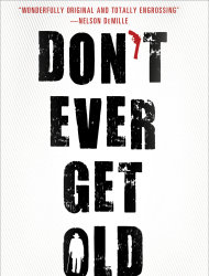 "This book cover image released by Minotaur shows ""Don't Ever Get Old,"" by Daniel Friedman. (AP Photo/Minotaur)"