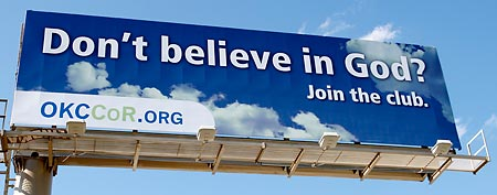 "A billboard erected by atheists in Oklahoma City reads ""Don't believe in God? Join the club."" (AP Photo)"