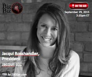 """Jacquii LLC President Jacqui Rosshandler to Be Interviewed on """"The Big Biz Show"""""""