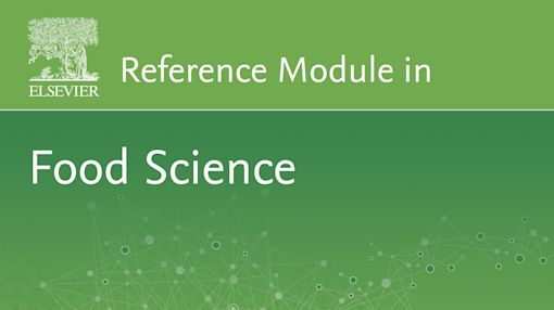New Elsevier Reference Modules in Food Science and Materials Science Now Available
