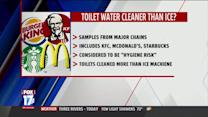 Is Toilet Water At Restaurants Cleaner Than The Ice?