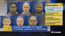 CNBC update: Baltimore judge refuses to dismiss charges