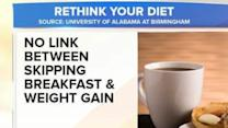 Skipping Breakfast Doesn't Mean You'll Gain Weight