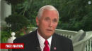 Mike Pence Says He's 'More Than Willing' To Sit Down With Robert Mueller