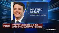 Italy PM: Decision is to wait until Sunday's meeting