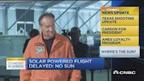 CNBC update: Solar powered flight delayed