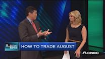 How to trade August