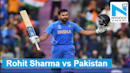 Watch: Rohit Sharma's incredible century against Pakistan| ICC World Cup 2019