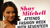 Pretty Little Liars' Shay Mitchell Attends Fashion Week With Seventeen