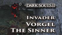 How to beat Vorgel the Sinner - Dark Souls II - Walkthrough