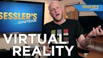 Is Virtual Reality a Gimmick? - SESSLER'S ...SOMETHING - Sessler's ...Something